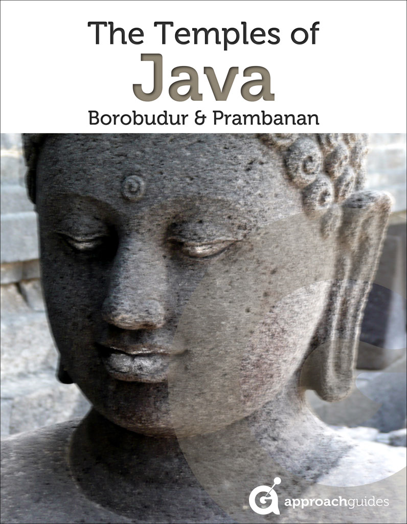 Java Revealed: Borobudur & Prambanan (Indonesia Travel Guide) By: Approach Guides,David Raezer,Jennifer Raezer