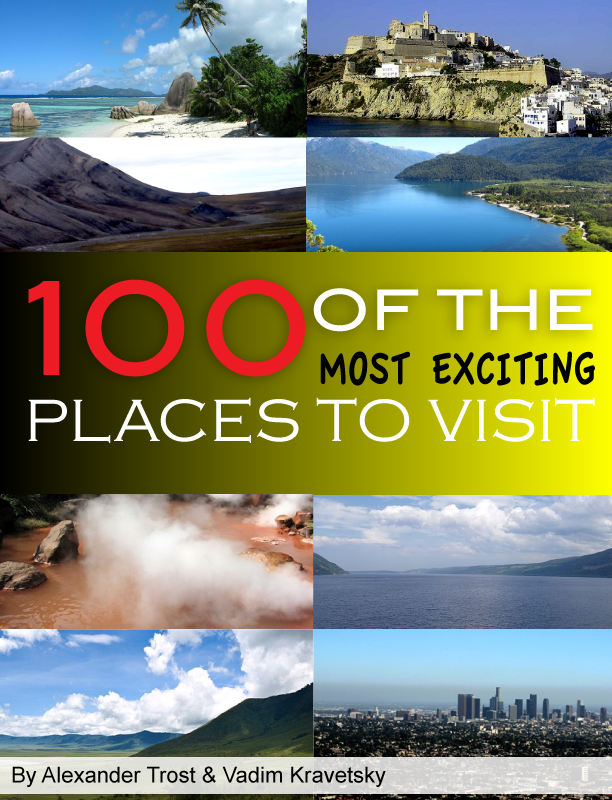 100 of the Most Exciting Places to Visit
