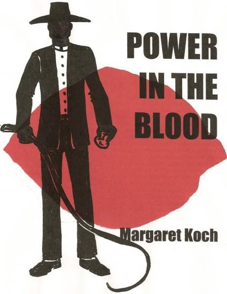 Power in the Blood By: Margaret Koch