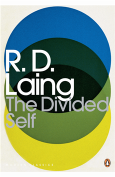 The Divided Self An Existential Study in Sanity and Madness