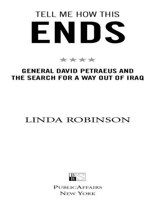 Tell Me How This Ends: General David Petraeus and the Search for a Way Out of Iraq