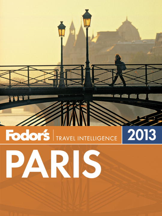 Fodor's Paris 2013 By: Fodor's