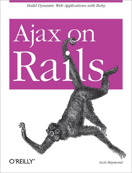 Ajax on Rails By: Scott Raymond