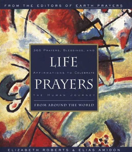 Life Prayers By: Elias Amidon,Elizabeth Roberts
