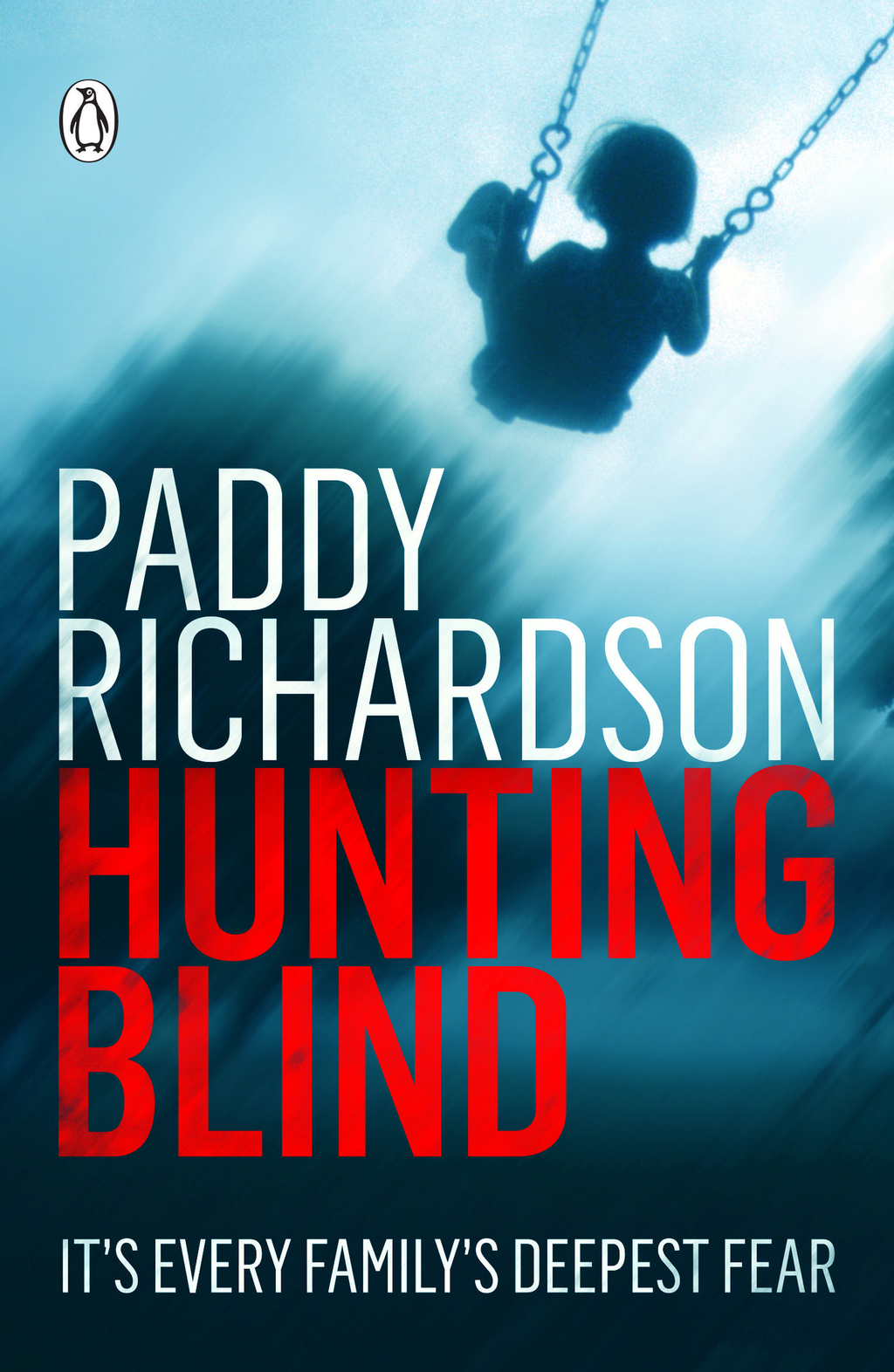 Hunting BLind: It's Every Family's Deepest Fear By: Paddy Richardson