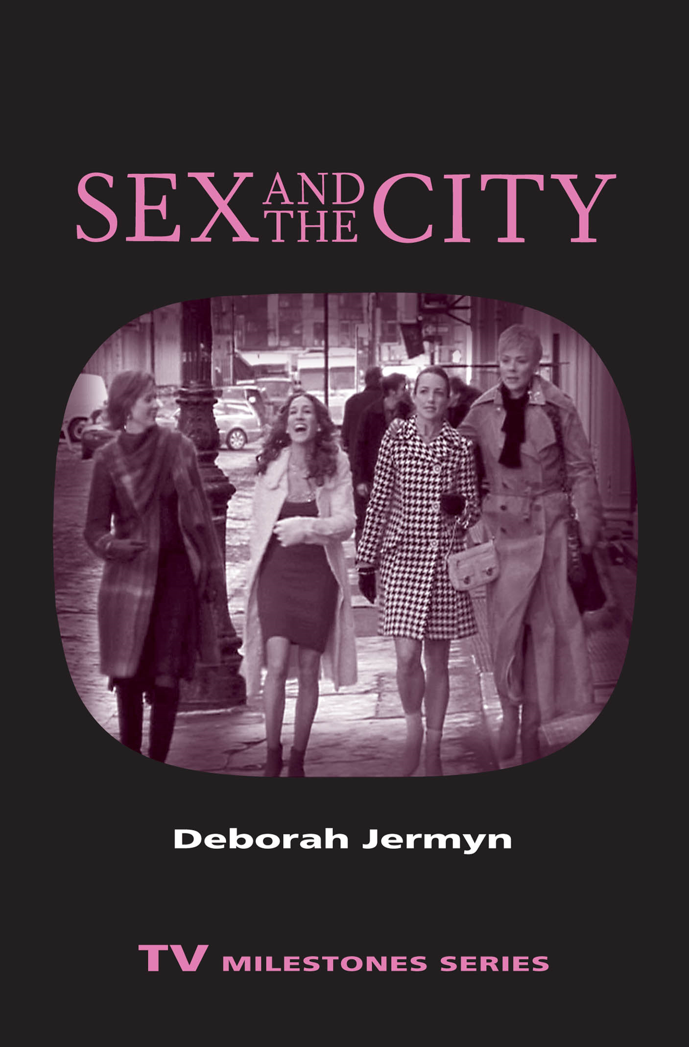 Sex and the City By: Deborah Jermyn