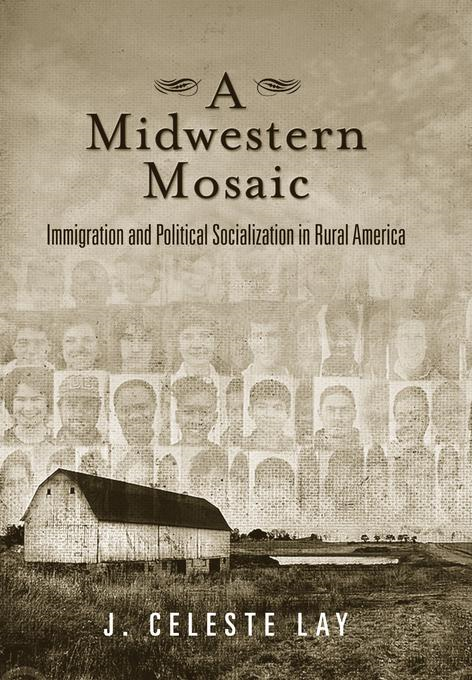 A Midwestern Mosaic: Immigration and Political Socialization in Rural America