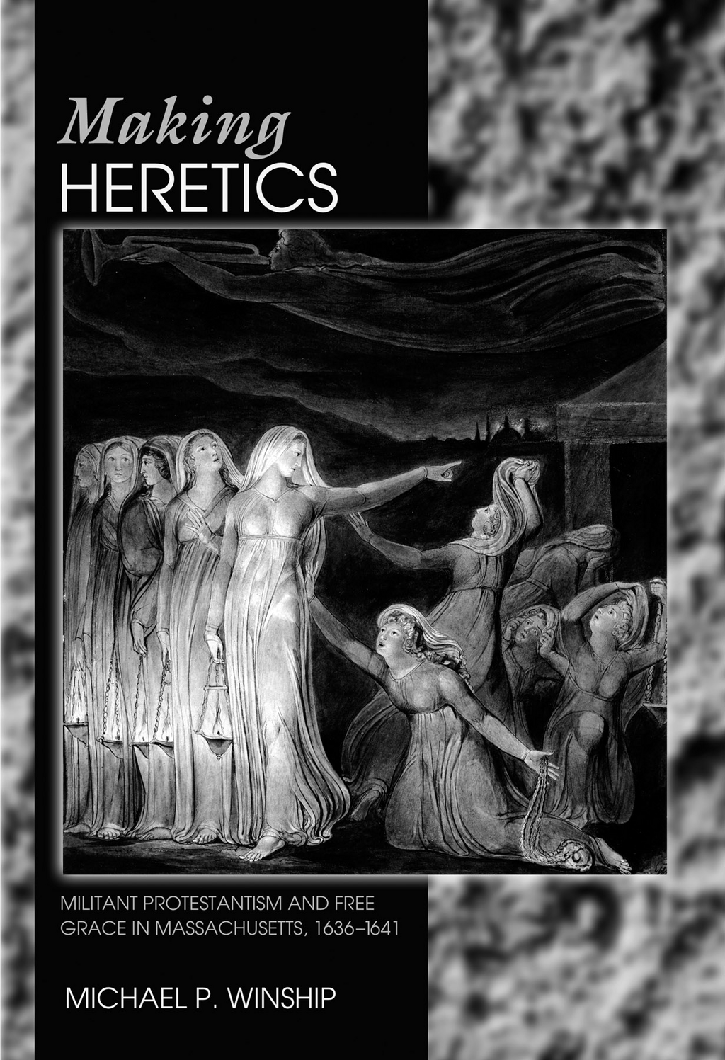 Making Heretics By: Michael P. Winship