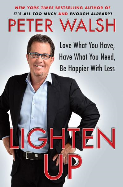 Lighten Up By: Peter Walsh