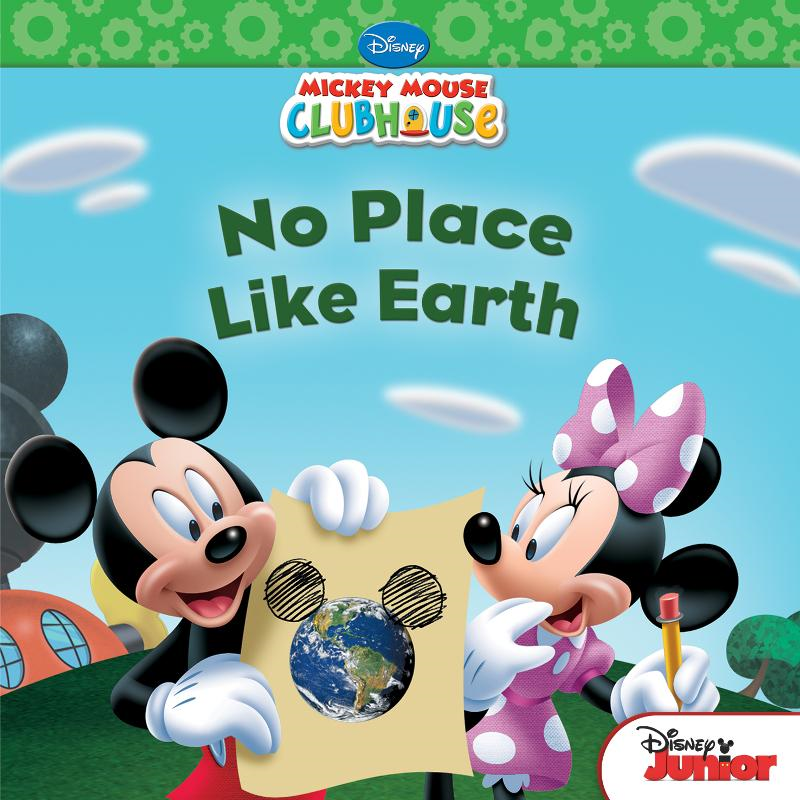 Mickey Mouse Clubhouse: No Place Like Earth By: Susan Amerikaner