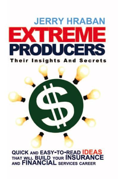 Extreme Producers: Their Insights And Secrets