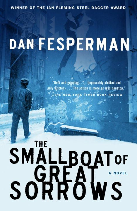 The Small Boat of Great Sorrows By: Dan Fesperman