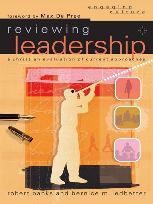 Reviewing Leadership (Engaging Culture) By: Bernice M. Ledbetter,Robert J. Banks