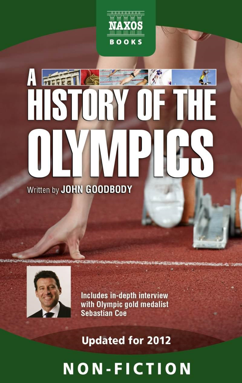A History of the Olympics By: John Goodbody