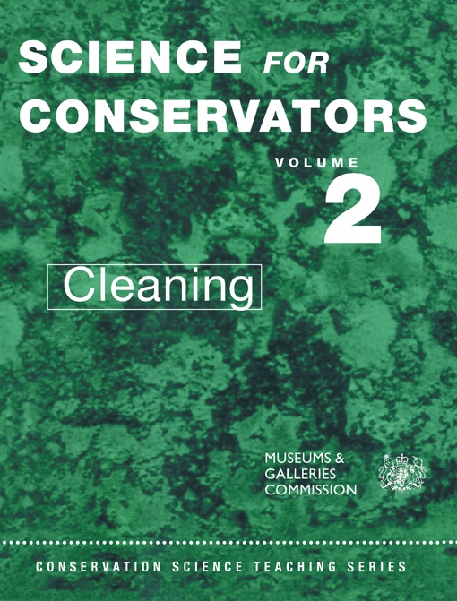 The Science For Conservators Series - Vol 2 Volume 2: Cleaning
