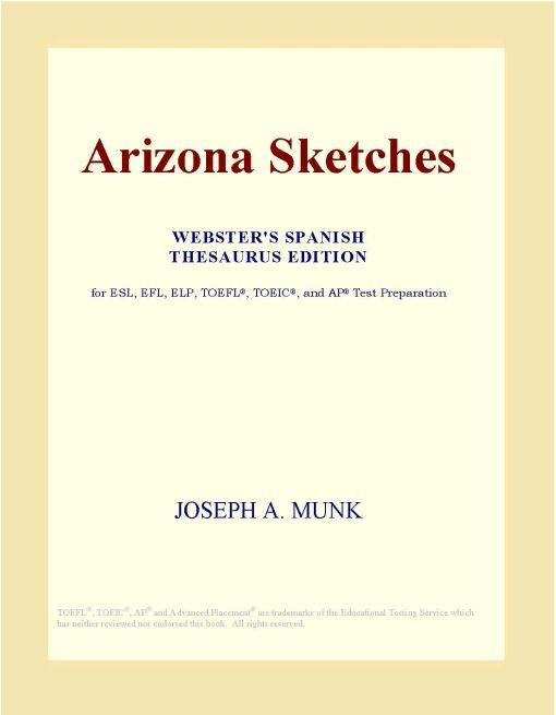 Arizona Sketches (Webster's Spanish Thesaurus Edition)