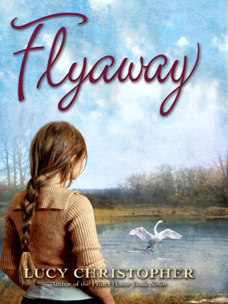 Flyaway By: Lucy Christopher