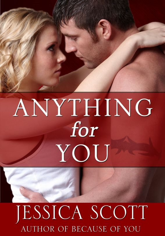 Anything For You: A Coming Home Short Story By: Jessica Scott