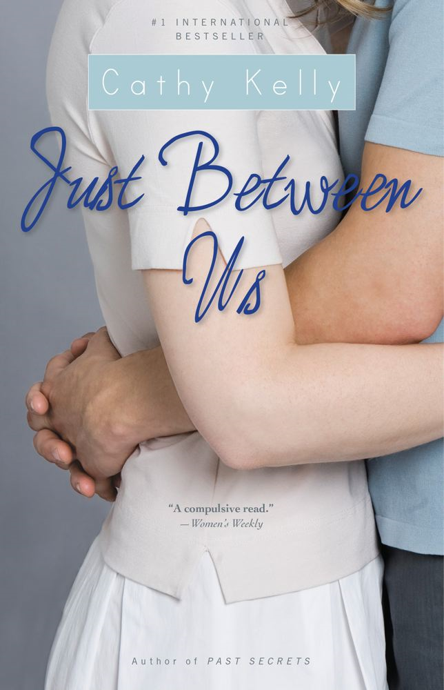 Just Between Us By: Cathy Kelly