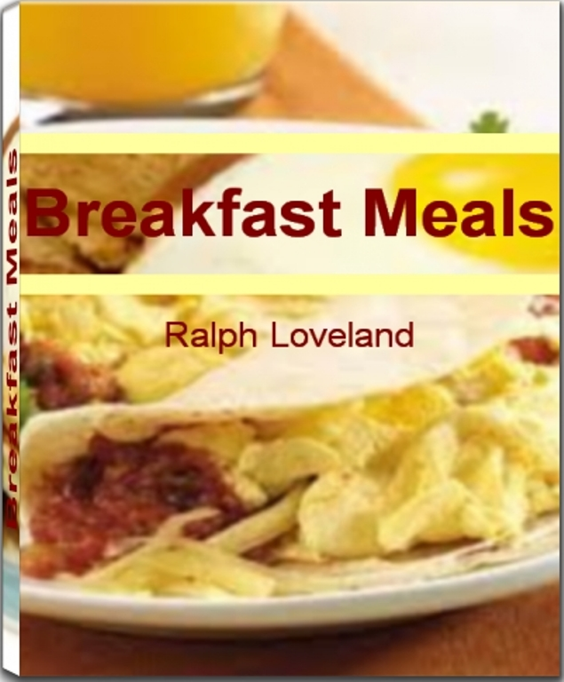 Breakfast Meals: Affordable, Easy and Tasty Breakfast Foods, Breakfast Recipes, Healthy Breakfast Meals for Kid and More