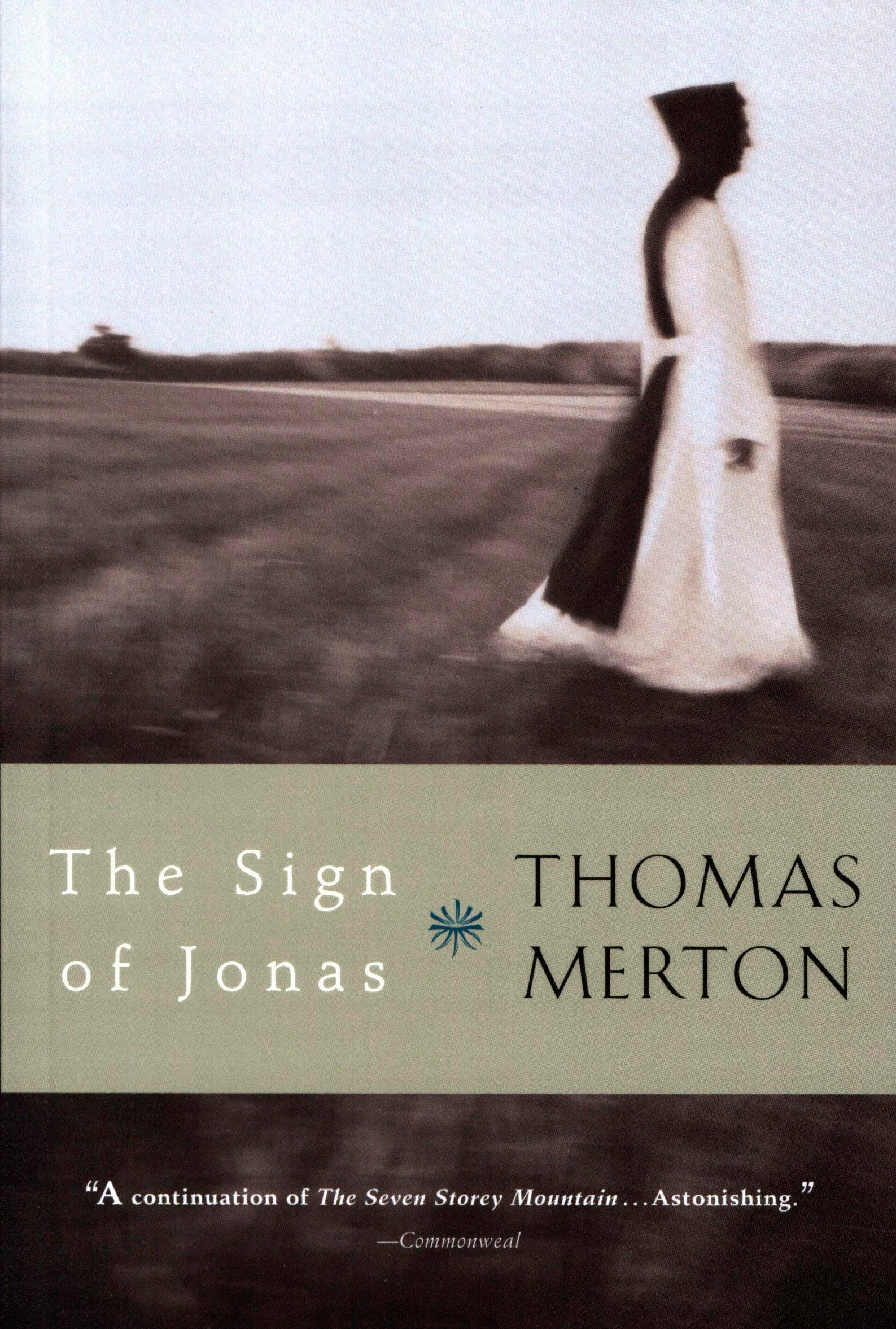 The Sign of Jonas By: Thomas Merton