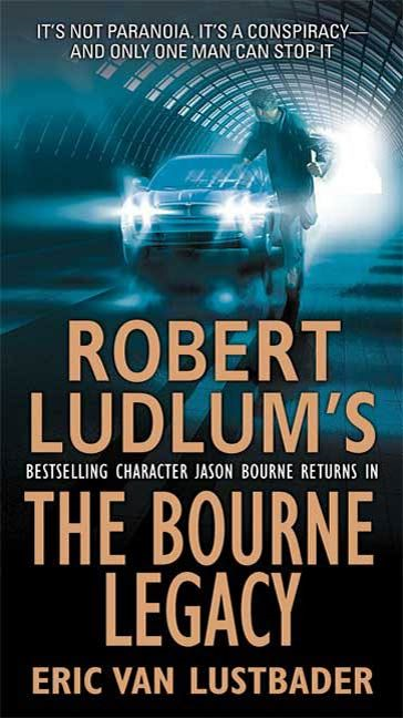 The Bourne Legacy By: Eric Van Lustbader