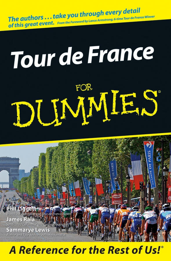 Tour De France For Dummies By: James Raia,Phil Liggett,Sammarye Lewis