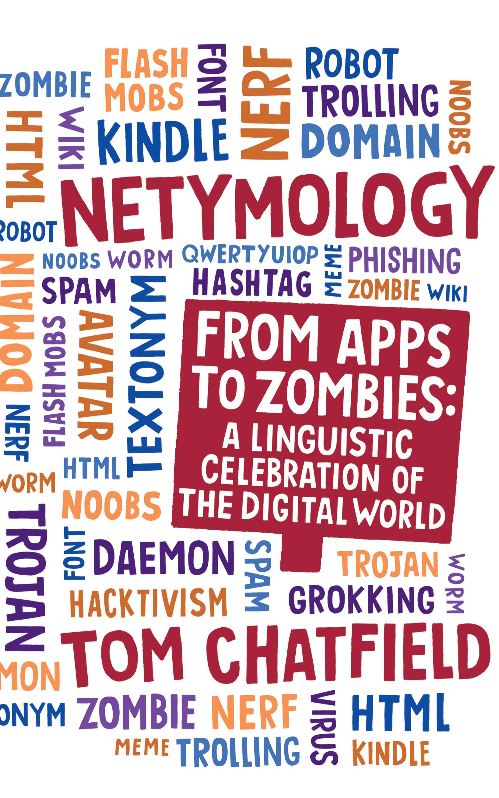 Netymology From Apps to Zombies: A Linguistic Celebration of the Digital World