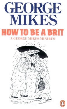 How to be a Brit How to be an Alien, How to be Inimitable, How to be Decadent
