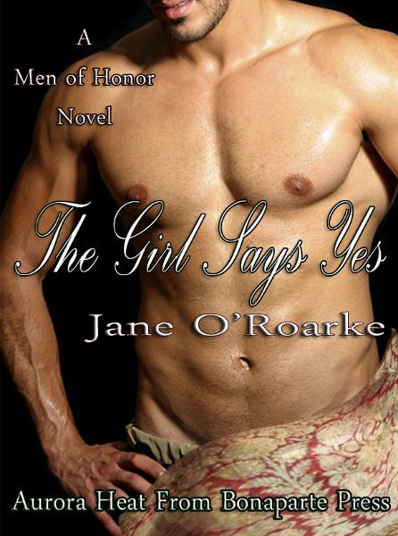 The Girl Says Yes By: Jane O'Roarke