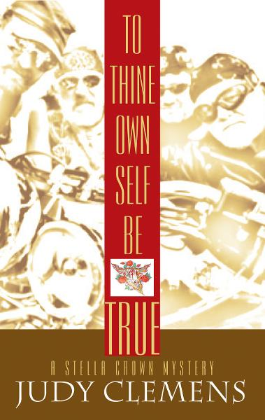 To Thine Own Self Be True By: Judy Clemens