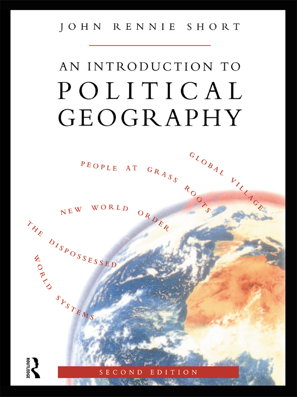 An Introduction to Political Geography By: John Rennie Short