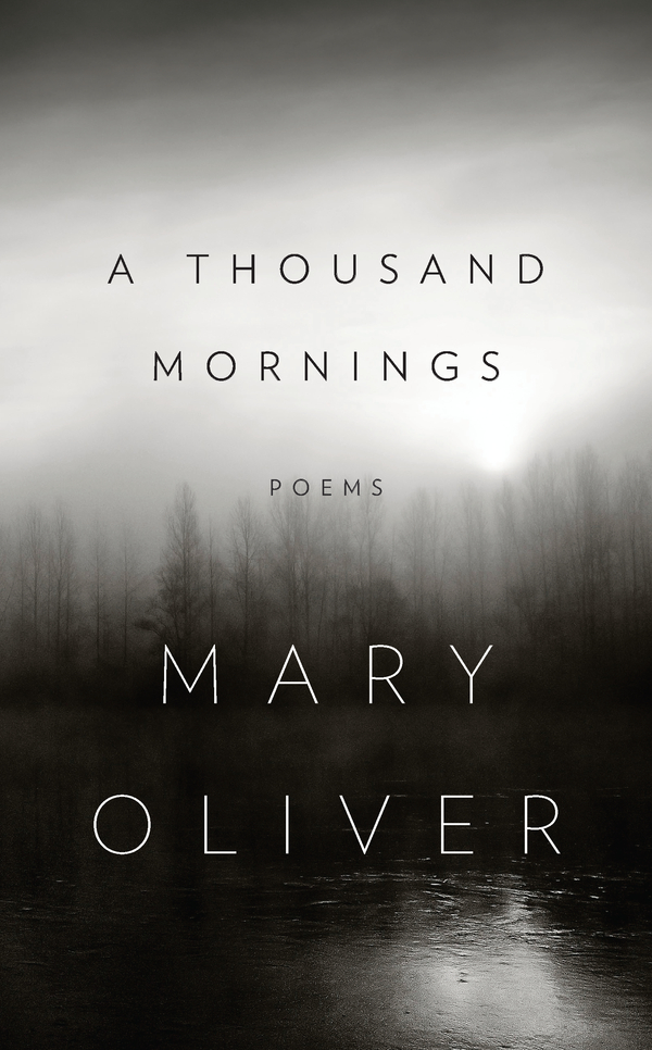 A Thousand Mornings By: Mary Oliver