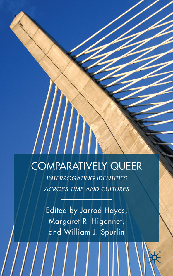 Comparatively Queer Interrogating Identities across Time and Cultures