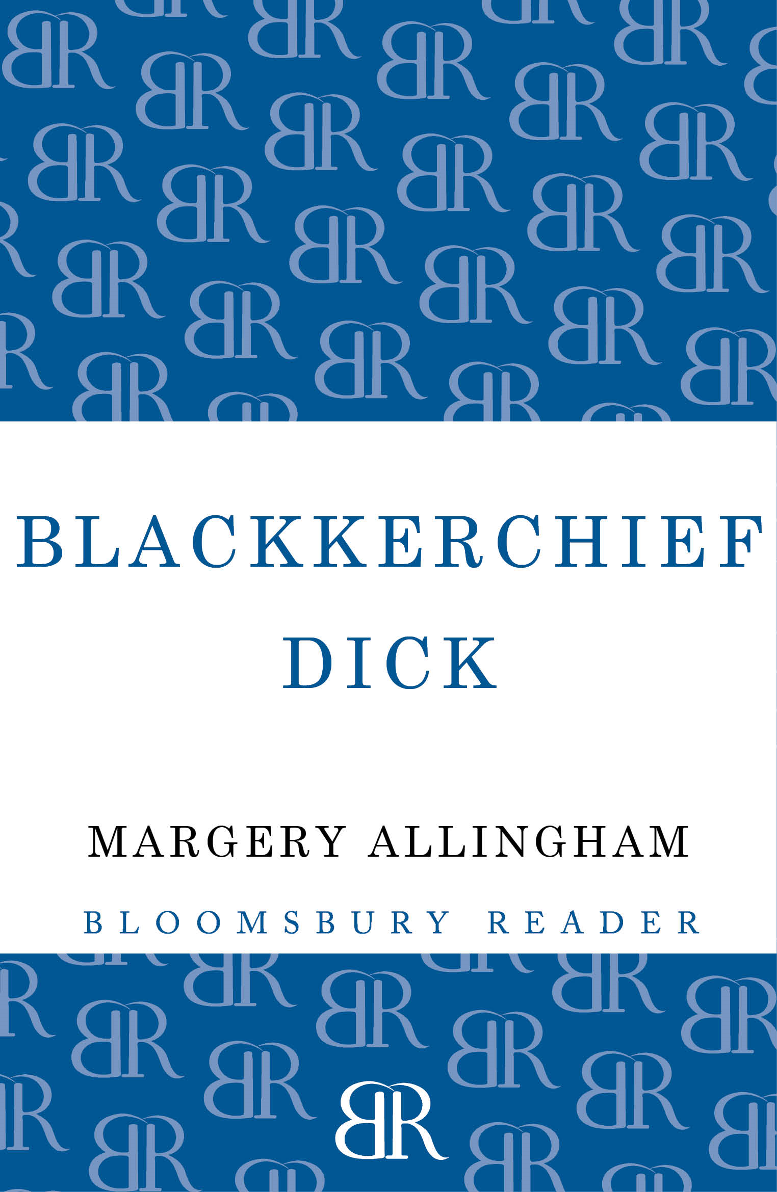 Blackkerchief Dick By: Margery Allingham