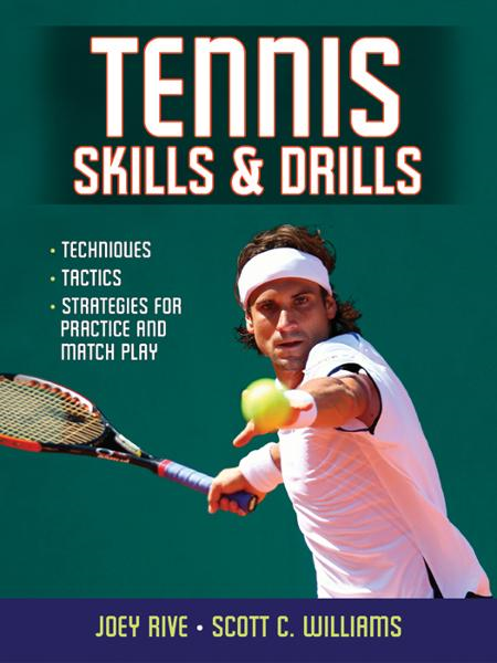 Tennis Skills & Drills By: Joey Rive
