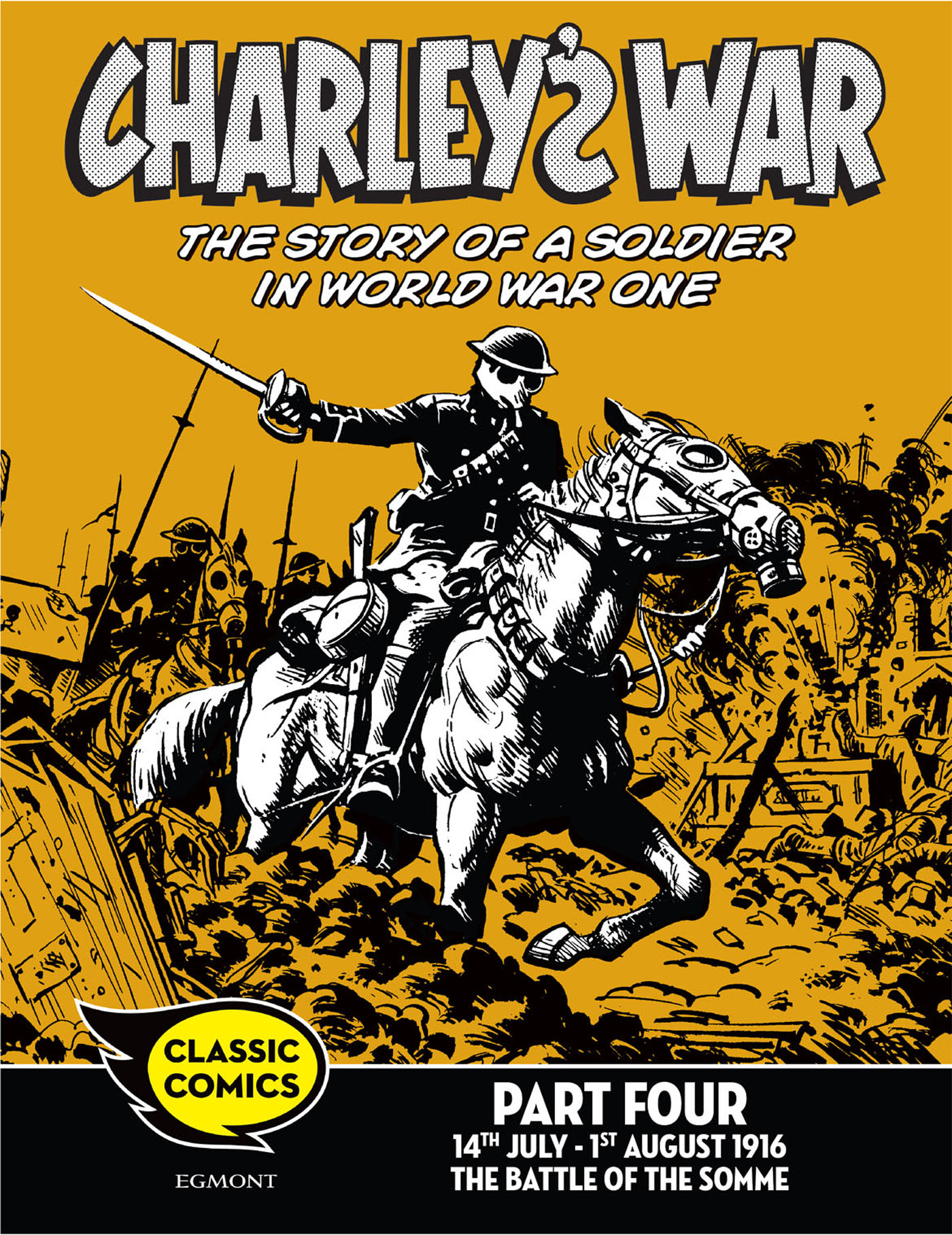 Charley's War Comic Part Four: 14th July-1st August 1916 The Battle of the Somme