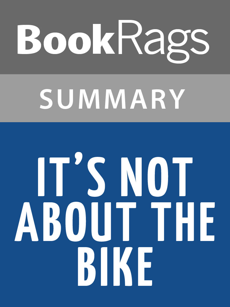 BookRags - It's Not About the Bike by Lance Armstrong  Summary & Study Guide
