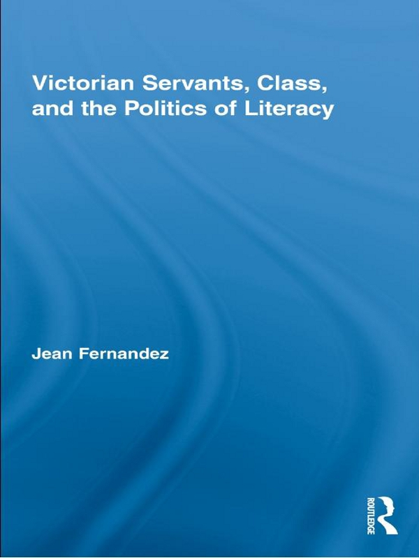 Victorian Servants, Class, and the Politics of Literacy