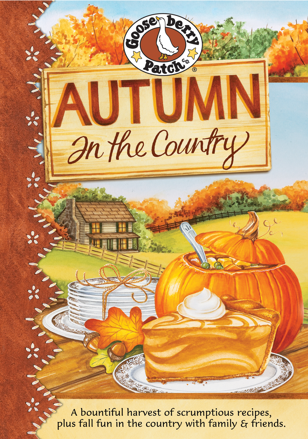 Autumn in the Country: A bountiful harvest of scrumptious recipes, plus fall fun in the country with family & friends.