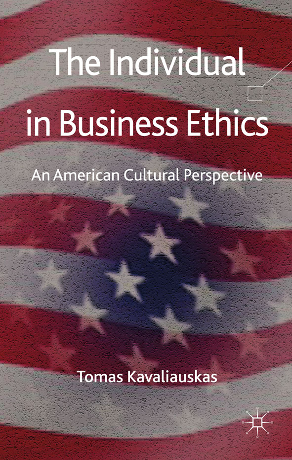 The Individual in Business Ethics An American Cultural Perspective
