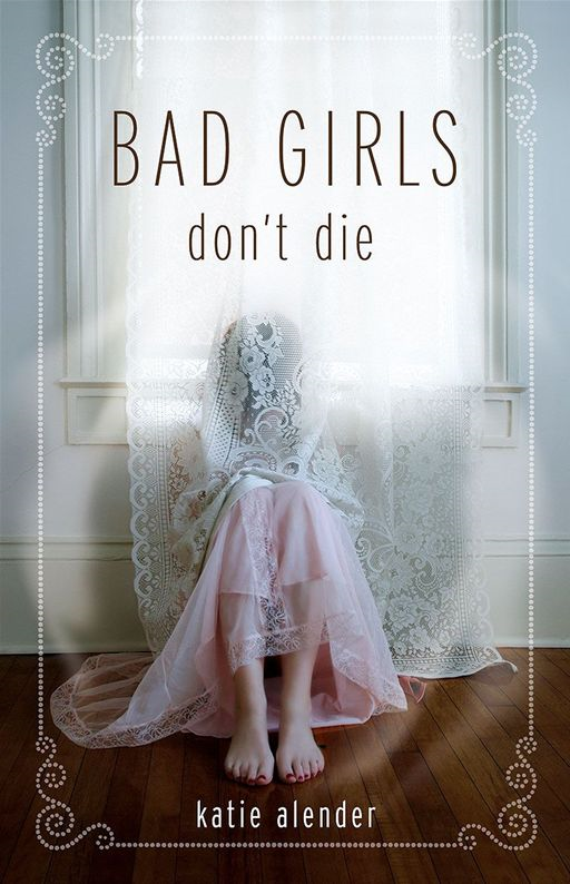 Bad Girls Don't Die By: Katie Alender