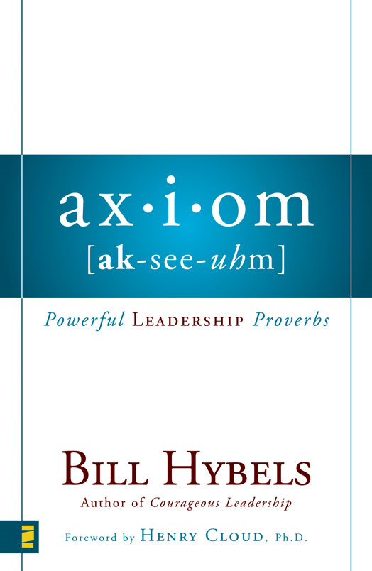 Axiom By: Bill   Hybels