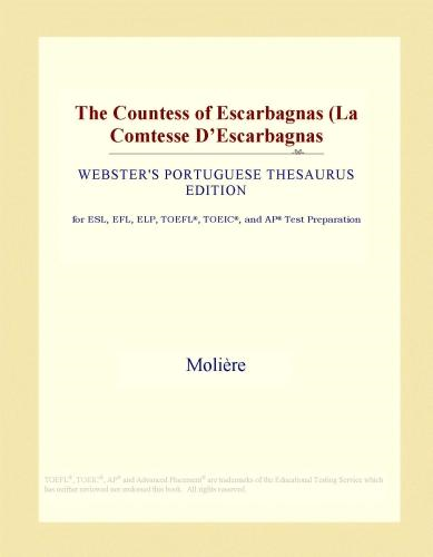 Inc. ICON Group International - The Countess of Escarbagnas (La Comtesse D'Escarbagnas (Webster's Portuguese Thesaurus Edition)