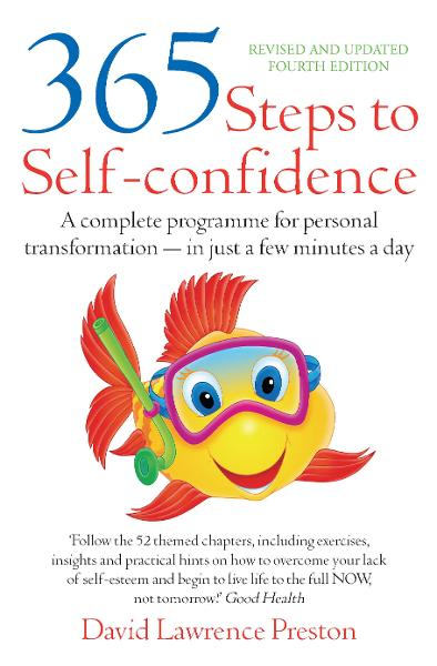 365 Steps to Self-Confidence By: David Lawrence Preston