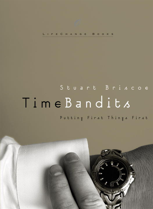 Time Bandits By: Stuart Briscoe