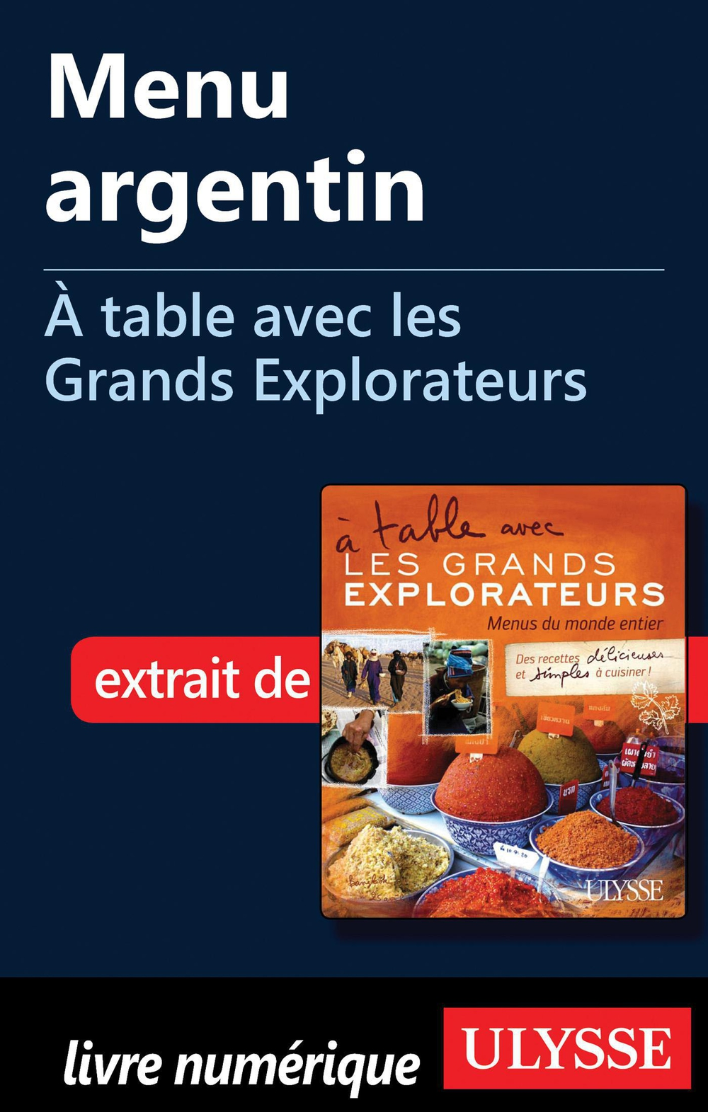 Menu argentin - À table avec les Grands Explorateurs By: Amy Arnold,Étienne Trépanier