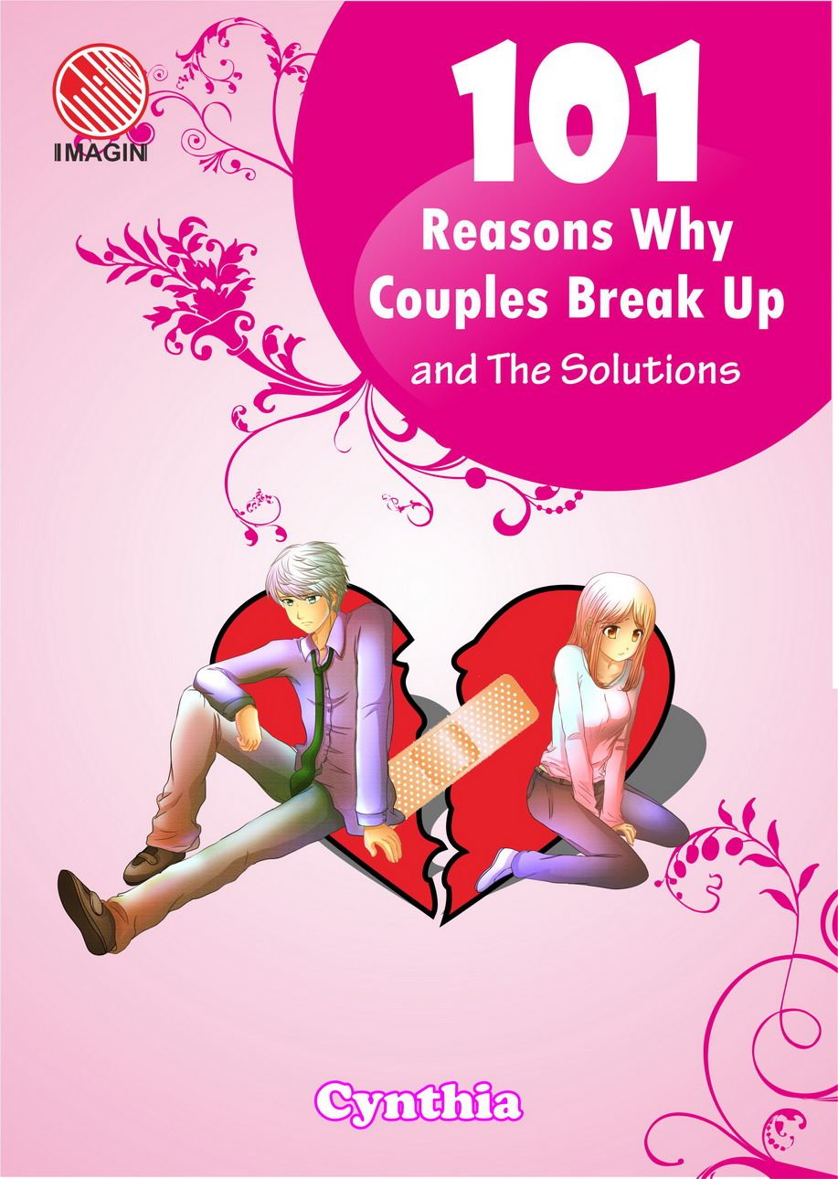101 Reasons Why Couples Break Up and The Solutions By: Cynthia