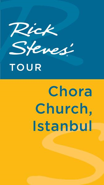 Rick Steves' Tour: Chora Church, Istanbul