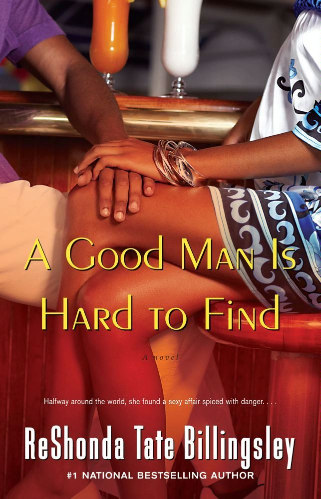 A Good Man Is Hard to Find By: ReShonda Tate Billingsley